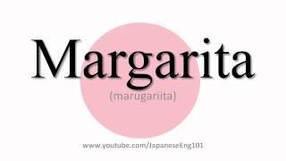 How To Pronounce Margarita