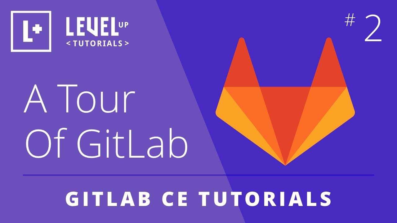 GitLab CE Tutorial #2 - A Tour Of GitLab