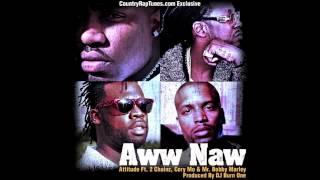 """Attitude Feat. 2 Chainz, Cory Mo & Mr. Bobby Marley """"AWW NAW"""""""