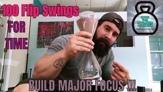 100 Kettlebell Flip Swings For Time , Focus and Endurance !