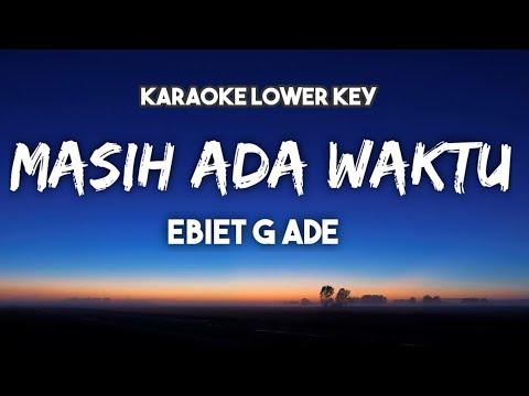 ebiet-g-ade-masih-ada-waktu-karaoke-nada-rendah