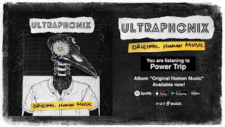 "Ultraphonix ""Power Trip"" Official Full Song Stream - Album ""Original Human Music"" OUT NOW!"