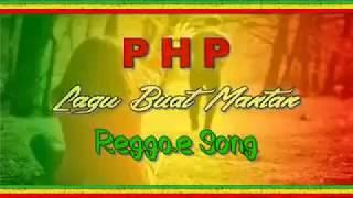 Lagu reggae PHP buat mantan