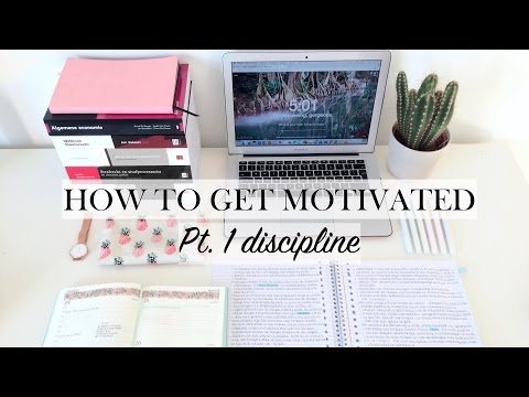 HOW TO GET MOTIVATED – pt. 1 discipline