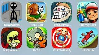 Stickmanjailbreak,Snail Bob,Troll Quest Video Meme,Subway Surf,Troll Quest Horror,PvZ 2,KickTheBuddy