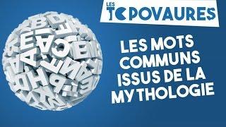 5 mots communs issus de la mythologie - Les Topovaures #12