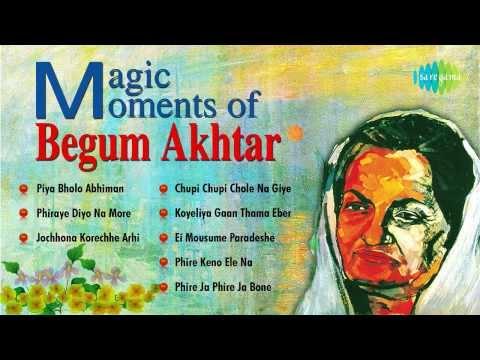 Magic Moments of Begum Akhtar   Piya Bholo Abhiman  Bengali Songs Audio Jukebox   Begum Akhtar Songs