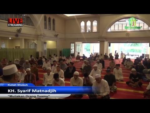 KH. Syarif Matnadjih - Muliakan Orang Tuamu