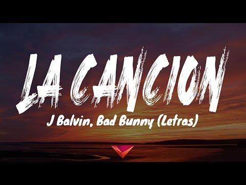 J Balvin, Bad Bunny - LA CANCIN (Letras)