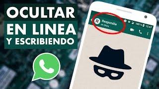 Cómo Ocultar EN LÍNEA Y ESCR B ENDO En Whatsapp Facil Y Seguro