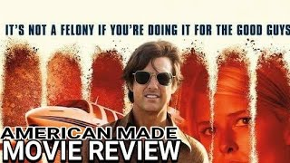 """American Made"" - Movie Review (Spoilers) 2017 - Tom Cruise"