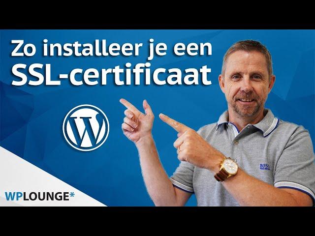 Een SSL-certificaat installeren voor je WordPress website? Zo doe je dat!