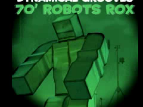 Dynamical Grooves  '70 Foot Robots Rox' (Dub Mix)