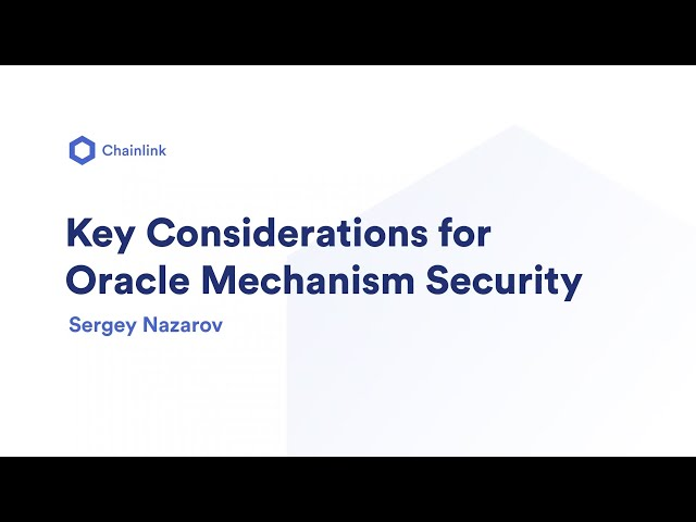 Key Considerations for Oracle Mechanism Security | Sergey Nazarov, Chainlink