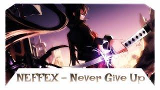 Nightcore - Never Give Up [ NEFFEX ]