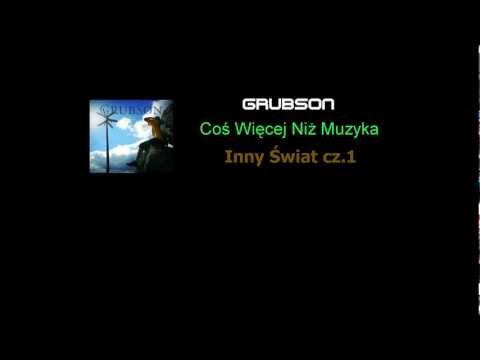 Grubson - Inny Świat cz.1 (Coś Więcej Niż Muzyka) (CD 1) [+ TEKST] [FULL HD] mp3