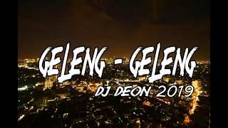 LAGU REMIX TERBARU 2019 DJ DEON GELENG GELENG ENAK