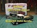 Moebius 1/25 1970 Ford F100 Custom Cab 4x4 MOE1230 Model Kit Build Review