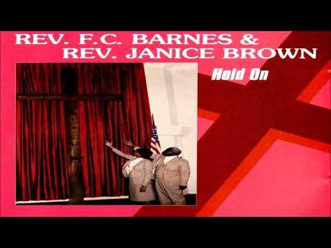 """I'm So Glad Jesus Loves Me - Rev. F.C. Barnes & Rev. Janice Brown, """"Hold On"""""""