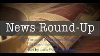 bbc focus on africa news round up 30 december 2016 1900 mp3