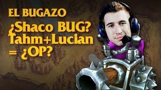 [EL BUGAZO 2] ¿BUG Shaco? ¿Tahm +Lucian BUG o realidad? RITO PLS 5.13