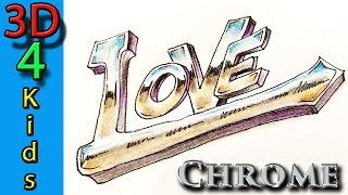 How to Draw Chrome Letters word LOVE very easy