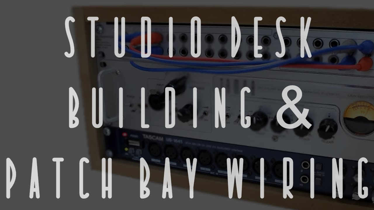 Studio Desk Building and Patchbay Wiring - YouTube