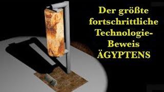 Der Größte Fortschrittliche Technologie-Beweis des Alten Ägypten