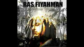 RAS FIYAHMAN -Righteous Youth - Wipe out them evil ´ting -.
