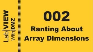 002 - Ranting about Array Dimensions - LabView with DMZ