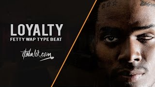 Fetty Wap & YFN Lucci Type Beat - Loyalty (Prod by Balik)