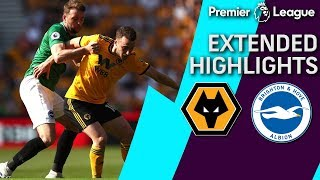 Wolves v. Brighton | PREMIER LEAGUE EXTENDED HIGHLIGHTS | 4/20/19 | NBC Sports