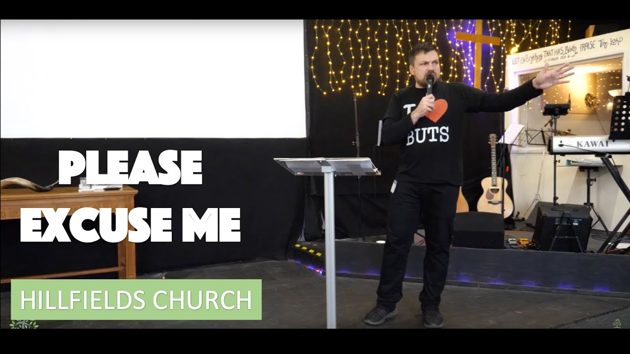 Please Excuse Me | Richard Rycroft | Hillfields Church