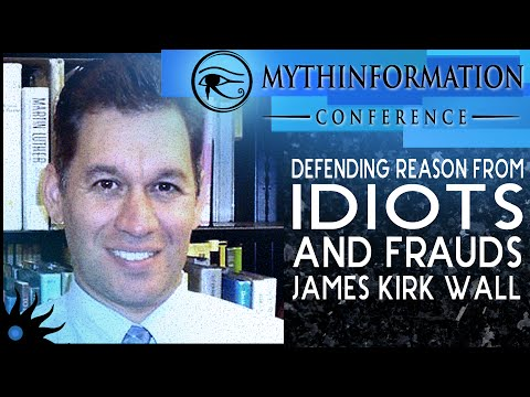 Defending Reason From Idiots and Frauds - James Kirk Wall