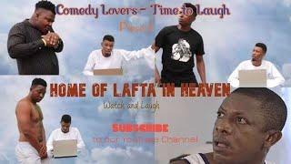 Home Of Lafta In Heaven Must watch Nigeria Comedy Video 2019