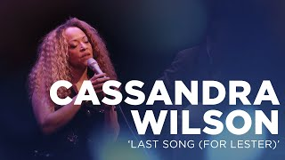"Cassandra Wilson - ""Last Song (For Lester)"""