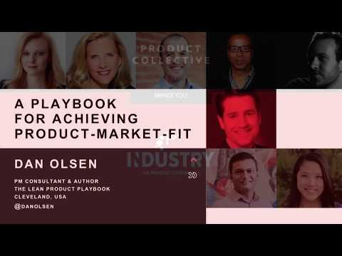 A playbook for achieving product-market fit: Dan Olsen @ INDUSTRY '17
