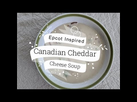 Epcot's Le Cellier Canadian Cheddar Cheese Soup