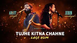 Tjhe Kitna Chahne Lage | BOTH VOCAL | Arijit Singh | Jubin Nautiyal