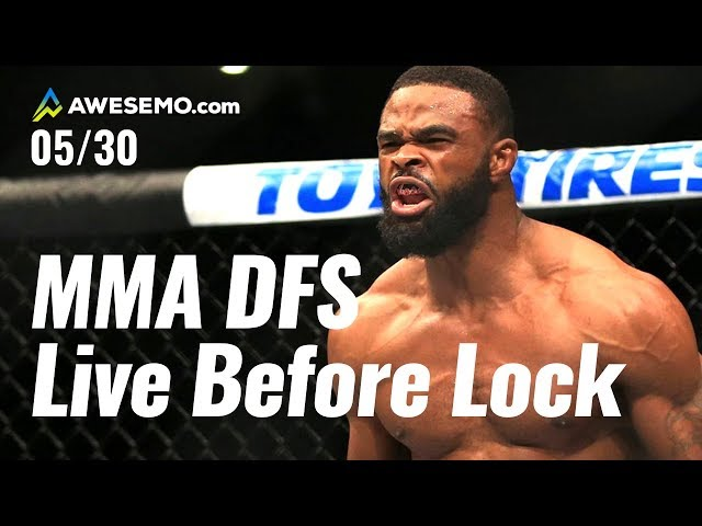 MMA DFS Live Before Lock UFC Fight Night: Woodley vs. Burns - Awesemo.com