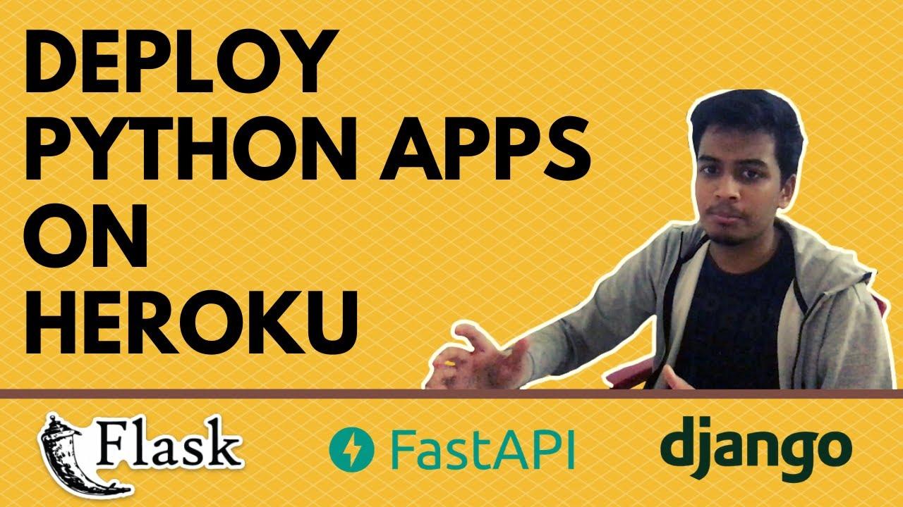 Deploy your Python Web Apps to Heroku   FastAPI - Flask - Django