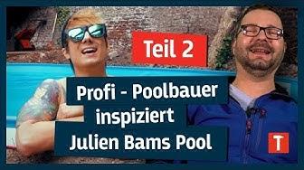 Julien Bams Pool: Profi - Poolbauer bewertet Ergebnis! (Teil 2)