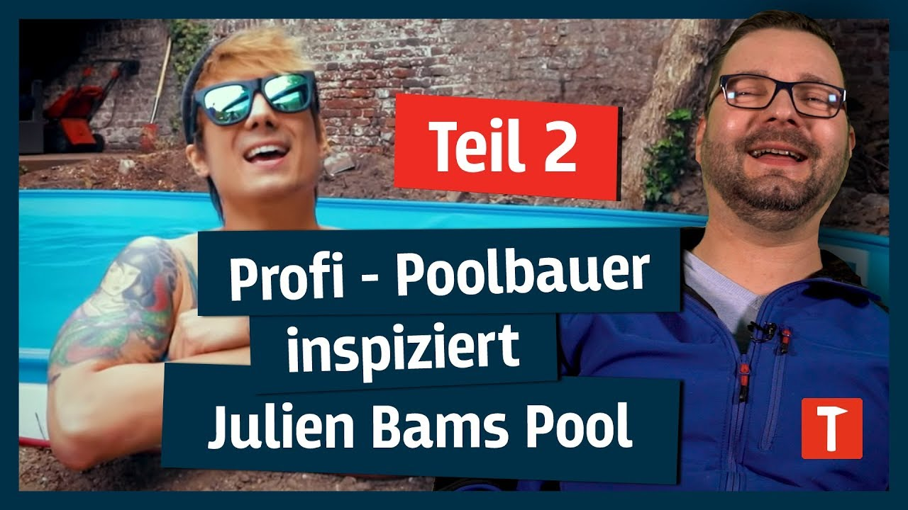 Julien Bams Pool: Profi - Poolbauer bewertet Ergebnis! (Teil 2 ...
