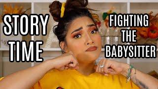 STORY TIME: FIGHTING THE BABYSITTER!! IT GOT CRAZY!! - ALEXISJAYDA