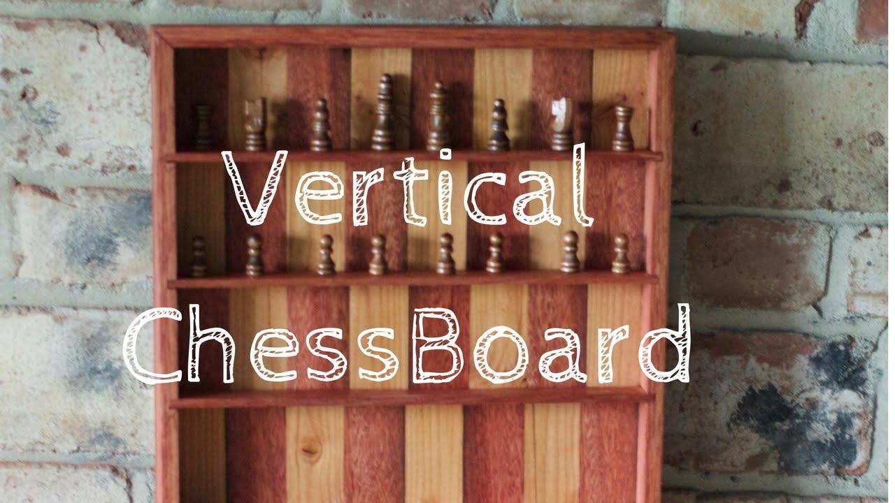 Vertical Chess Board Diy