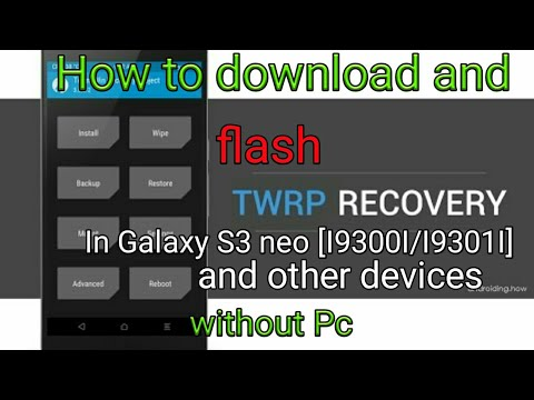 How To Download & Flash Twrp Recovery In S3 Neo And Other Devices