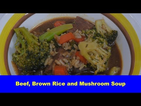 Beef, Brown Rice and Mushroom Soup
