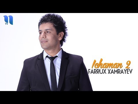 Farrux Xamrayev - Ichaman 2 | Фаррух Хамраев - Ичаман 2 (music Version)