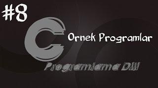 C Programlama Dersleri 8 - Örnek Programlar