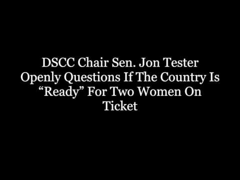 "DSCC Chair Sen. Jon Tester Openly Questions If The Country Is ""Ready"" For Two Women On Ticket"